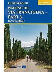 Walking the Via Francigena Pilgrim Route - Part 3: Lucca to Rome