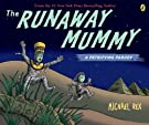 Runaway Mummy: a Petrifying Parody, by Michael Rex