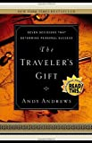 By Andy Andrews - The Traveler's Gift: Seven Decisions that Determine Personal Success (10.6.2002)