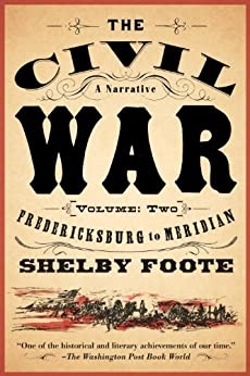The Civil War: A Narrative: Volume 2: Fredericksburg to Meridian (Vintage Civil War Library) by [Foote, Shelby]