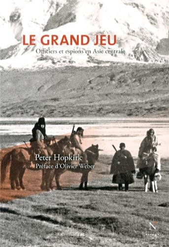 Le grand jeu Officiers et Espions en Asie Central - Peter Hopkirk.