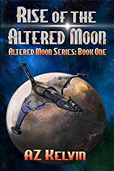 Rise of the Altered Moon: Altered Moon Series: Book One (The Altered Moon Series 1) by [Kelvin, AZ]