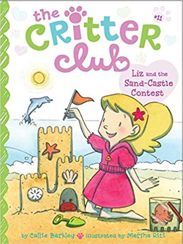 Liz and the Sand Castle Contest (The Critter Club Book 11)