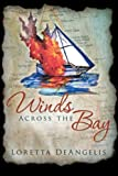 Winds Across the Bay, Loretta DeAngelis, 1480801631