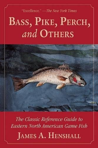 Bass, Pike, Perch and Others: The Classic Reference Guide to Eastern North American Game (Long Snapper)