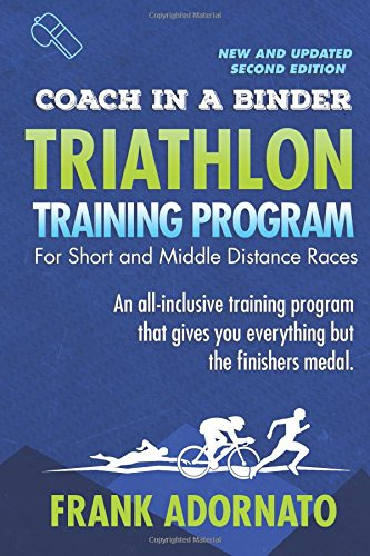 Read Online Coach In A Binder Triathlon Training Program Second Edition: Short And Middle Distance Races PDF