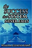 The Success System That Never Fails, W. Stone, 9562914089