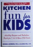 Kitchen Fun for Kids, Michael F. Jacobson and Laura Hill, 0805045031