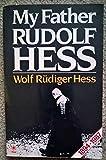 My father Rudolf Hess