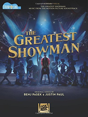 The Greatest Showman - Strum & Sing Guitar: Music from the Motion Picture Soundtrack ()