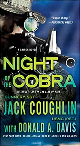 Night of the cobra a sniper novel kyle swanson sniper novels sgt night of the cobra a sniper novel kyle swanson sniper novels sgt jack coughlin donald a davis 9781250080394 amazon books fandeluxe Gallery