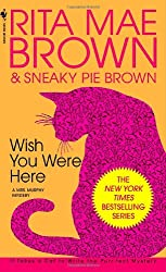 Wish You Were Here: A Mrs. Murphy Mystery