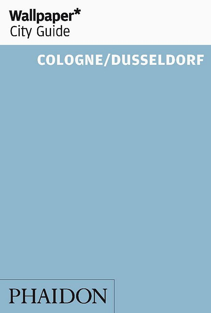 Cologne /Dusseldorf (Wallpaper* City Guides)