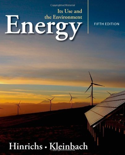 Energy: Its Use and the Environment 5th (fifth) by Hinrichs, Roger A., Kleinbach, Merlin H. (2012) Paperback