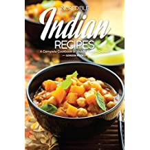 Incredible Indian Recipes: A Complete Cookbook of Middle Eastern Dishes!