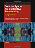img - for Creative Spaces for Qualitative Researching (Practice, Education, Work and Society) book / textbook / text book