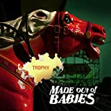Trophy by Made Out of Babies (2005-05-03)