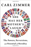 #6: She Has Her Mother's Laugh: The Powers, Perversions, and Potential of Heredity