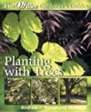 img - for Planting with Trees (Hillier Gardener's Guide) book / textbook / text book