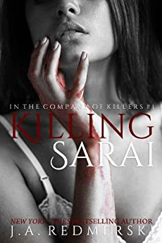 Killing Sarai (In the Company of Killers Book 1) by [Redmerski, J.A.]