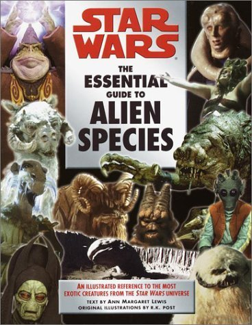 Star Wars: The Essential Guide to Alien Species (Star Wars: Essential Guides) by Lewis, Ann Margaret, Post. R.K. (2002) Paperback