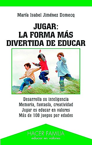 Download Jugar: La Forma Mas Divertida de Educar (Spanish Edition) pdf