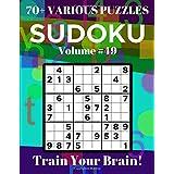 Sudoku 70+ Various Puzzles Volume 49: Train Your Brain!