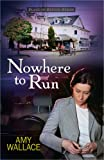 Nowhere to Run, Amy Wallace, 0736947337