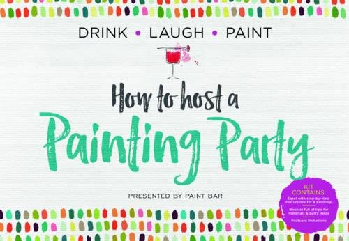 Drink Laugh Paint: How To Host A Painting Party - Presented by Paint Bar (Group Theme Ideas)