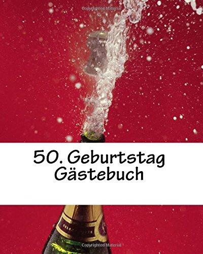 50. Geburtstag Gstebuch: wei, mit kleiner Feder, 50 Seiten (German Edition)