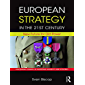 European Strategy in the 21st Century: New Future for Old Power (Routledge Studies in European Security and Strategy) (English Edition)