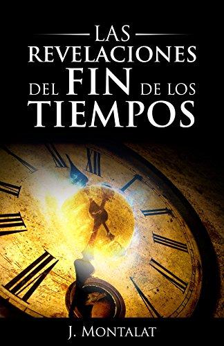 Portada del libro Las revelaciones del fin de los tiempos de J. Montalat