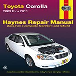 toyota corolla 2003 thru 2011 haynes repair manual john haynes rh amazon com Japan Toyota Corolla 2005 Manual 2006 Toyota Corolla Manual