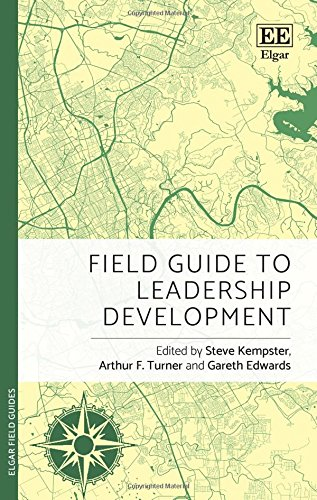 Field Guide to Leadership Development (Elgar Field Guides) Steve Kempster