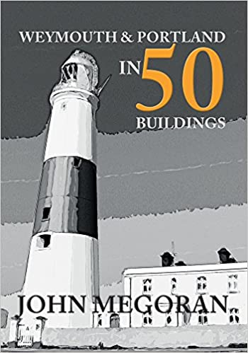 Weymouth and Portland in 50 Buildings