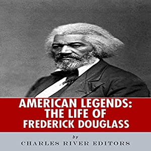 American Legends: The Life of Frederick Douglass Audiobook