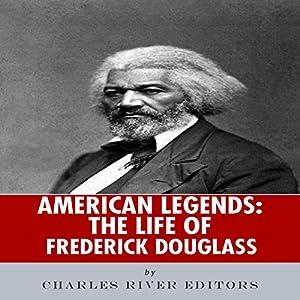 American Legends: The Life of Frederick Douglass Audiobook