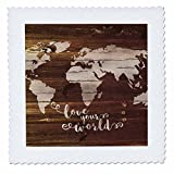 3dRose Russ Billington Designs - Love Your World- White Paint on Brown Wood Effect- Not Real Wood - 22x22 inch quilt square (qs_261907_9)