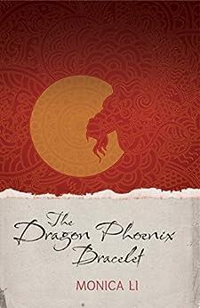 The Dragon Phoenix Bracelet by [Li, Monica]