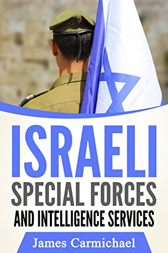 Israeli Special Forces & Intelligence Services by [Carmichael, James]