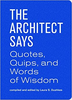 The Architect Says: Quotes