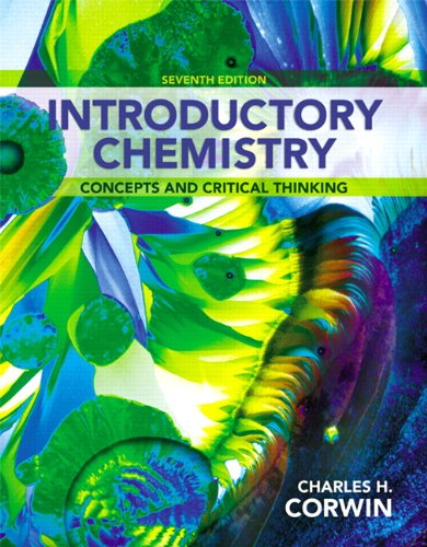 Introductory Chemistry: Concepts and Critical Thinking (7th Edition)