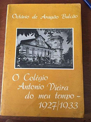 O Colégio Antonio Vieira Do Meu Tempo-1927/1933