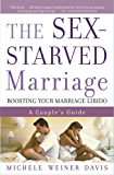 The Sex-Starved Marriage: Boosting Your Marriage Libido: A Couple's Guide