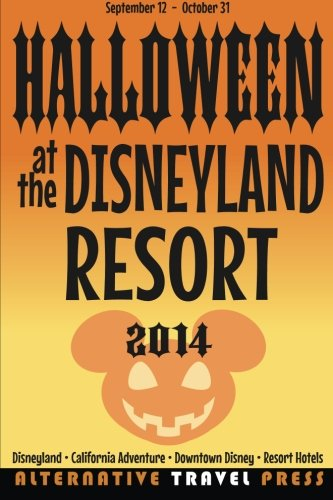 Halloween at the Disneyland Resort 2014 (Ultimate Unauthorized Quick Guide) ()