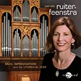 Ruiter-Feenstra, Pamela: Bach Improvisations and the Liturgical Year