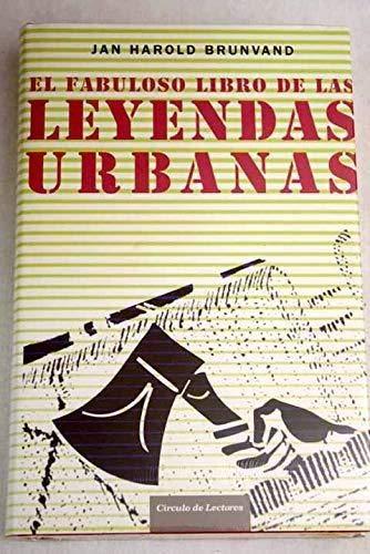 El Fabuloso Libro De Las Leyendas Urbanas: Amazon.es: Brunvand, Jan Harold: Libros