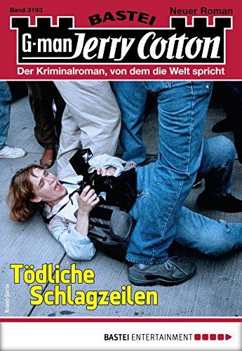 Jerry Cotton 3193 - Krimi-Serie: Tödliche Schlagzeilen (German Edition)
