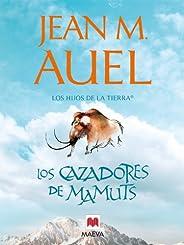 Los cazadores de mamuts: (LOS HIJOS DE LA TIERRA® 3) (Spanish Edition)