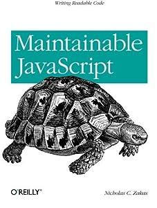 Maintainable JavaScript by Nicholas C. Zakas (2012-06-03)